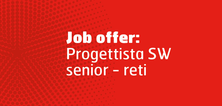 Job offer: Progettista SW Senior - reti